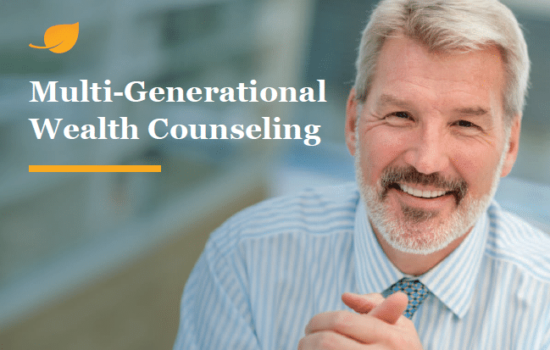 Learn How Personalized Estate Design Can Help You Become a Multi-Generation Wealth Counselor